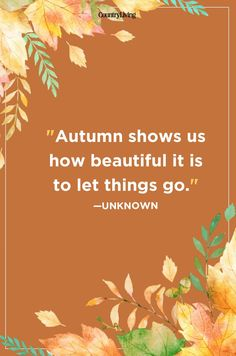 47 fall season quotes - best sayings about autumn Life Quotes Love, Wisdom Quotes, Great Quotes, Me Quotes, Inspirational Quotes, Cute Autumn Quotes, Qoutes, Brave Quotes, Nature Quotes