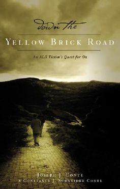 Down the Brick Road: An ALS Victim's Quest for Oz