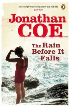 Jonathan Coe, The Rain Before It Falls..... Moving story about an old woman telling the story of her childhood during the war in England.