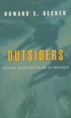 Bestseller Books Online Outsiders: Studies In The Sociology Of Deviance Howard S. Becker $14.39  - http://www.ebooknetworking.net/books_detail-0684836351.html