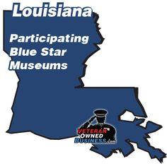 Participating Blue Star Museums in the state of Louisiana (free entrance for active duty military and your families).