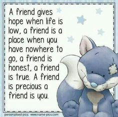 (via Joy Lenton) A friend is you.I'm hear for you if you need me dearest Cynthia J. Special Friend Quotes, Friend Poems, Best Friend Quotes, Sister Friend Quotes, Friend Sayings, Friend Cards, Special Friends, Real Friends, Verses About Friendship