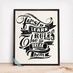 FIRST LEARN THE RULES THEN BREAK THEM TYPOGRAPHY PRINT by Voca Prints! Typography can be enjoyable in any walls to give a little lift of mood, motivate to move forward and to pursue your dreams.