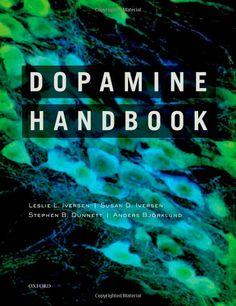 Dopamine Handbook: Leslie Iversen, Susan Iversen, Stephen Dunnett, Anders Bjorklund: available via Oxford Scholarship Online