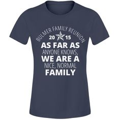 Nice Normal Reunion | The family that celebrates together stays together. Add that something extra to your annual family reunion with this customizable design. Change the graphic to better fit your kin's quirks or switch the colors. Have fun this year! As fas as anyone knows, we are a nice, normal family.