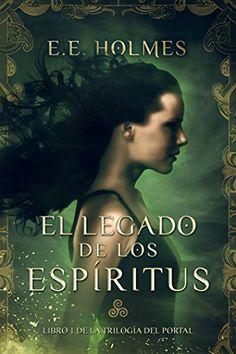 El legado de los espíritus (Trilogía del portal 1)  E. E....