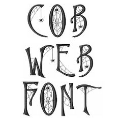 "Cob Web Font, Inspiration for stamping a ""welcome, foolish mortals"" sign for my entry way."