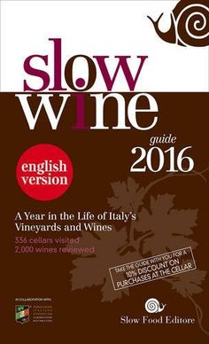 Slow Wine 2016 A Year in the Life of Italys Vineyards and Wines Slow Wine Guide * Check out the image by visiting the link.
