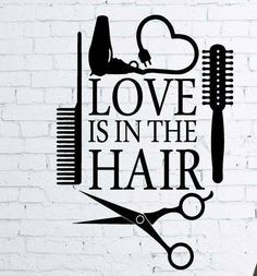 Love quotes about her hair love is in the hair art quote wall sticker hair beauty salon Barber Shop Decor, Hairstylist Quotes, Hair Quotes, Hair Salon Quotes, Salon Design, Salon Interior Design, Silhouette Cameo Projects, Lettering, Cricut Vinyl