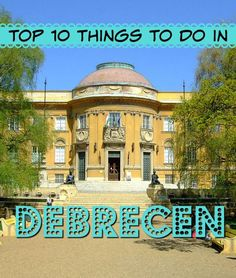 Top 10 things to do in Debrecen - A great list of the top ten things to do in Debrecen, a wonderful Hungarian city located on the Eastern side of the country. Debrecen is a fantastic city which can be visited all year round, although my favourite time of the year remains winter, because of the authentic Christmas markets.