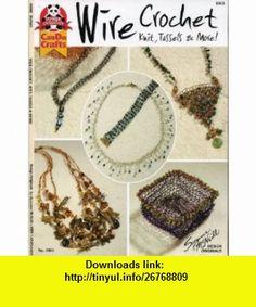 Wire Crochet - Knit, Tassels  More (9781574212426) Suzanne McNeill , ISBN-10: 1574212427  , ISBN-13: 978-1574212426 ,  , tutorials , pdf , ebook , torrent , downloads , rapidshare , filesonic , hotfile , megaupload , fileserve
