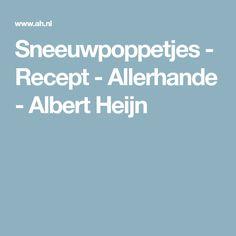 Sneeuwpoppetjes - Recept - Allerhande - Albert Heijn