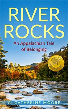 Amazon.com: River Rocks: An Appalachian Tale of Belonging eBook: Moore, C. Catherine: Kindle Store Inspirational Blogs, River Rocks, Book Trailers, Book Club Books, Authors, Kindle, Purpose, Content, Amazon