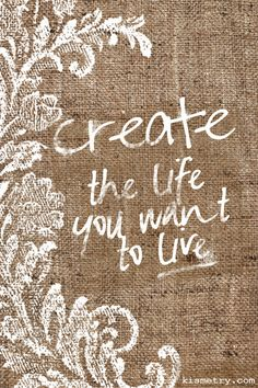 Create Your Life kismetry Your Life, Happy Life, Retirement, Create Yourself, Truths, Waiting, Words, Blog, Inspiration