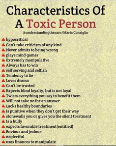 Characteristics Of A Toxic Person Cunsiglío A hypocritical A Can't take criticism of any kind A Never admits to being wrong A plays mind games A Extremely manipulative A Always has to win A self serving and selfish A Tendency to l Narcissistic People, Narcissistic Behavior, Narcissistic Abuse Recovery, Narcissistic Personality Disorder, Life Quotes Love, Wisdom Quotes, True Quotes, Change Quotes, Writing Tips