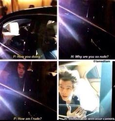 Harry asking the paps why they are so rude to him! 3.18.14 Harry stood up to the paps this makes me so happy like you don't even understand. Time he shows them a piece of his mind.