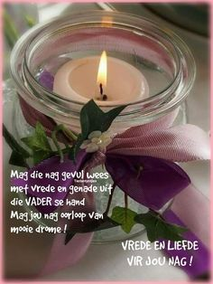 Goeie Nag, Afrikaans Quotes, Night Quotes, Candle Jars, Sleep Tight, Blessings, Faith, Thoughts, Friends