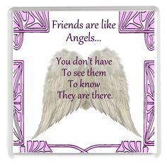 """""""Friends are like Angels... You don't have to see them to know they are there"""" Drinks Coaster. A Unique Gift idea for friends from Yummy Grandmummy. An original Birthday or Christmas Gift Idea for less than the cost of some cards!"""