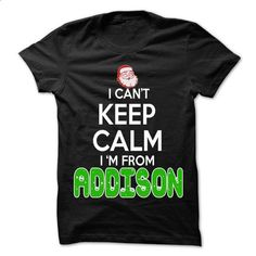 Keep Calm Addison... Christmas Time - 99 Cool City Shir - #blue shirt #casual tee. I WANT THIS => https://www.sunfrog.com/LifeStyle/Keep-Calm-Addison-Christmas-Time--99-Cool-City-Shirt-.html?68278