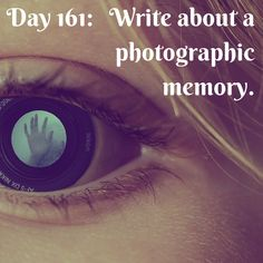 Day 161 of 365 Days of Writing Prompts: Write about a photographic memory. Erin: Everyone always thinks that having a photographic memory is convenient, but I find it to be the opposite. Picture Writing Prompts, Writing Promps, Sentence Writing, Writing Songs, Better Writing, Writing Skills, Poetry Prompts, Dialogue Prompts, Creative Writing Ideas