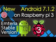 New Android 7.1.2 on Raspberry pi 3 - (EP1) Emteria Stable Version - YouTube