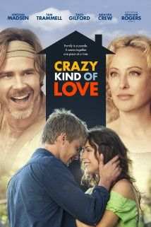 Crazy Kind of Love (2013) - There's only one kind of love worth living for, the crazy kind.