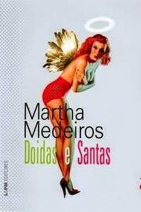 Bebendo Livros: Doidas e Santas - Martha Medeiros