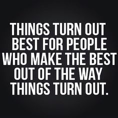 things turn out best for people happy life quotes