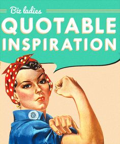 Biz Ladies quotable inspiration: motivational quotes from inspiring business women and entrepreneurs Business Advice, Business Women, Entrepreneur Inspiration, Creating A Business, Be Your Own Boss, Blog Design, Vintage Advertisements, Designing Women, Wise Words
