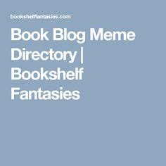 Book Blog Meme Directory   Bookshelf Fantasies
