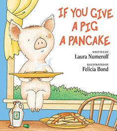 The Hardcover of the Si le das un panqueque a una cerdita (If You Give a Pig a Pancake) by Laura Numeroff, Felicia Bond, Felicia Bond Laura Numeroff, Bond, Children's Literature, Thing 1, Book Activities, Preschool Books, Preschool Ideas, Educational Activities, Preschool Cooking