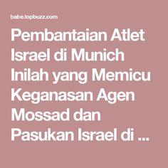 Pembantaian Atlet Israel di Munich Inilah yang Memicu Keganasan Agen Mossad dan Pasukan Israel di Lebanon