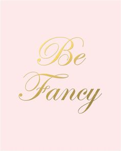 Be Fancy Print by Office Luxe