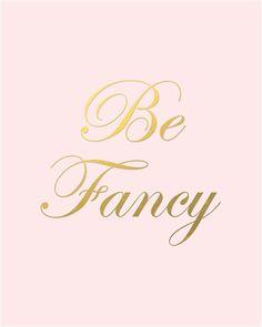 Be Fancy Print by Office Luxe