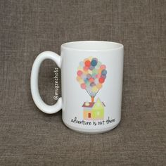 """Disney's Up Inspired """"Adventure is Out There"""" mug by MugsnShots. So cute and amazing customer service!!"""