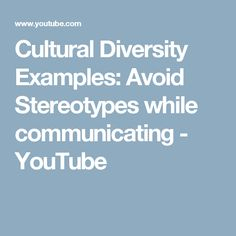 Cultural Diversity Examples: Avoid Stereotypes while communicating - YouTube