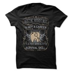 Dental Assistant Is Not A Career T Shirt