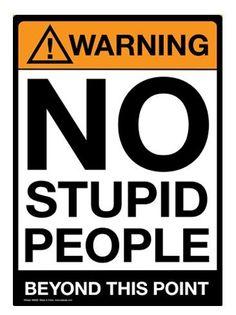 Warning No Stupid People Vintage Retro Security Surveillance Metal Sign 9x12
