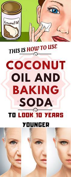 THIS IS HOW TO USE COCONUT OIL AND BAKING SODA TO LOOK 10 YEARS YOUNGER – AS Daily