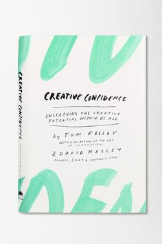 Creative Confidence: Unleashing the Creative Potential Within Us All by Tom & David Kelley, art books, book cover design Web Design, Tool Design, Print Design, Lettering, Typography Design, Editorial Design, Grafic Design, Plakat Design, Book Covers