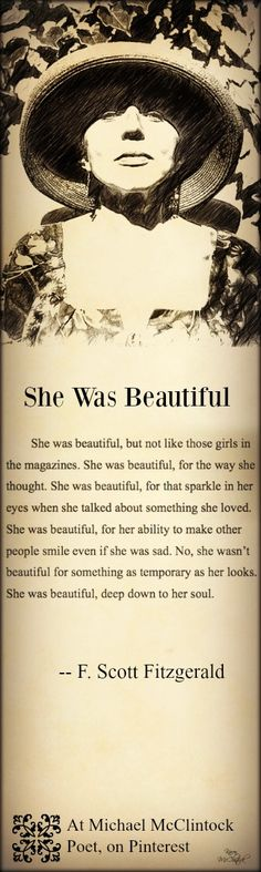 "F. Scott Fitzgerald quote: She Was Beautiful @ Michael McClintock Poet, from ""Poetry by Many Writers"", on Pinterest."