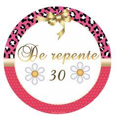 De repente 30 – Kit festa grátis para imprimir – Inspire sua Festa ®