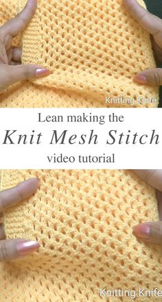 Mesh Stitch Knitted My Latest Videos My favorite crochet and knit supplies are: Lion Brand Yarn, Clover Crochet Hook, Clover Needle Set, Clover Lock Ring Markers, Stainless Steel Sewing Scissors… Baby Knitting Patterns, Knitting Terms, Knitting Stiches, Easy Knitting, Knitting Projects, Crochet Patterns, Knit Stitches, Knit Blanket Patterns, Knitting Tutorials