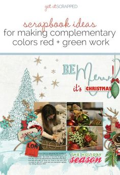 3 Design Solutions that Give Complementary Colors Red and Green New Life on Your Holiday Pages | Get It Scrapped