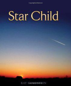 Star Child by Kay Goldstein,http://www.amazon.com/dp/0984913610/ref=cm_sw_r_pi_dp_rwmrsb0NN7XJA9YK