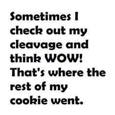 True story--happens all the time!!!!
