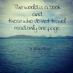 Super Ideas Travel The World Quotes Feelings Travel The World Quotes, Best Travel Quotes, Quote Travel, Great Quotes, Quotes To Live By, Inspirational Quotes, Motivational, Book Quotes, Me Quotes
