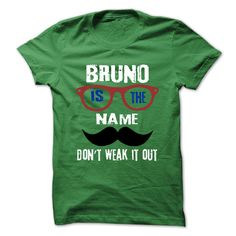 awesome BRUNO Is The Name - 999 Cool Name Shirt !