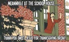 Image result for teacher thanksgiving humor