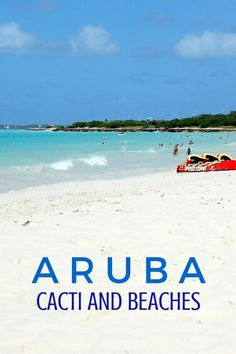 Discover the Southern Caribbean island of Aruba and things to do during a cruise shore excursion | Things to do and see in Aruba in a day